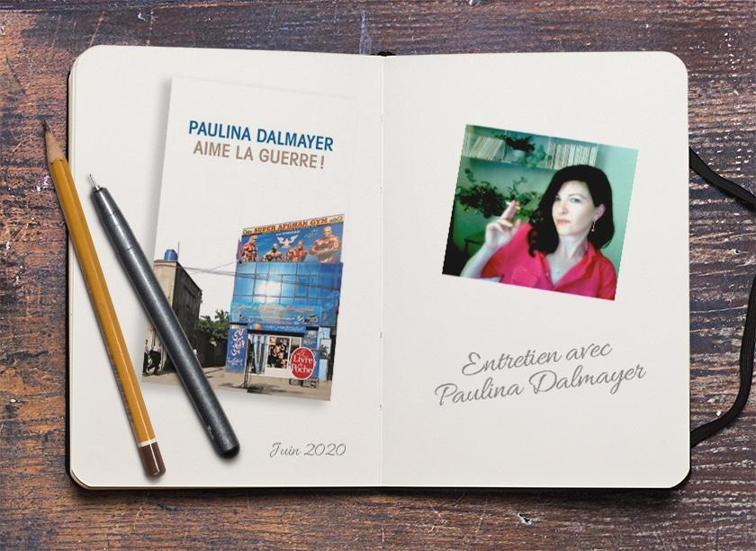 Aime la guerre ! Entretien avec Paulina Dalmayer